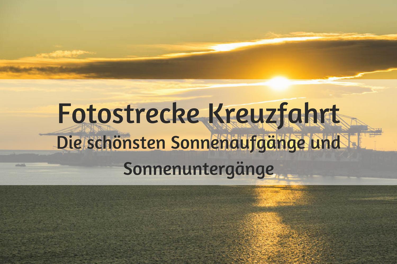 Fotostrecke Kreuzfahrt - Die schönsten Sonnenaufgänge und Sonnenuntergänge