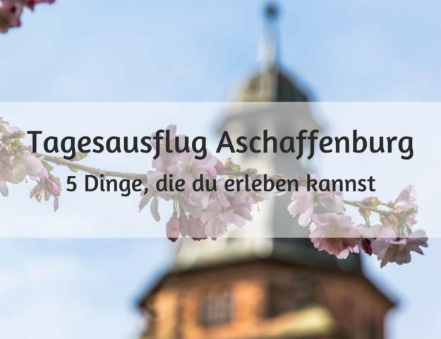 Tagesausflug in Aschaffenburg