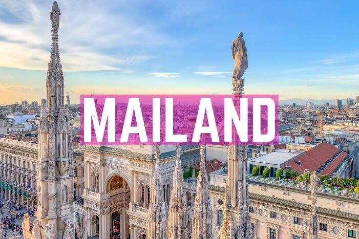 Mailand Reisetipps und Sehenswürdigkeiten: 8 Highlights für den Kurztrip